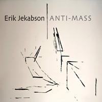 """Erik Jekabson - """"Anti-Mass"""""""