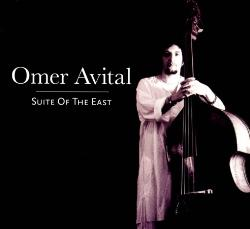 "Omer Avital - ""Suite of the East"""