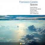"Francesco Cataldo - ""Spaces"""