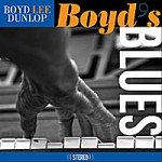 "Boyd Lee Dunlop - ""Boyd's Blues"""