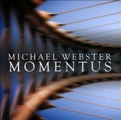 "Michael Webster - ""Momentus"""