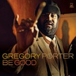 Gregory Porter - &quot;Be Good&quot;