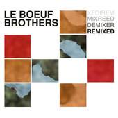 Le Boeuf Brothers - &quot;Remixed&quot;