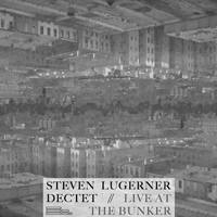 "Steven Lugerner - ""Live at the Bunker"""