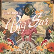 """Bill Frisell - """"Big Sur"""""""