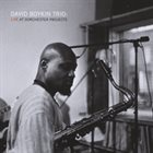 "David Boykin - David Boykin - ""Live at Dorchester Projects"""