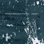 "Christian Wallumrod - ""Outstairs"""
