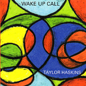 "Taylor Haskins - ""Wake Up Call"""