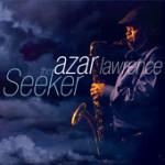 """Azar Lawrence - """"The Seeker"""""""