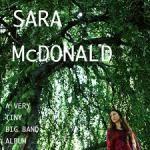 "Sara McDonald - ""A Very Tiny Big Band Album"""