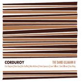 """David Ullmann - """"Corduroy"""""""