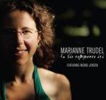 "Marianne Trudel - ""La Vie Commence Ici"""
