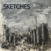 "Sketches - ""Volume II"""