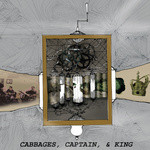 "Cabbages, Captain & King - ""Cabbages, Captain & King"""