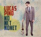 "Lucas Pino - ""No Net Nonet"""