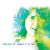 "Anat Cohen - ""Luminosa"""