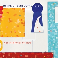 """Beppe di Benedetto - """"Another Point of View"""""""