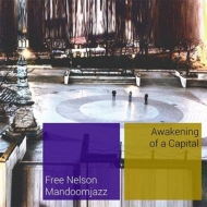 "Free Nelson Mandoomjazz - ""Awakening of a Capital"""