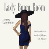 "Jeremy Danneman - ""Lady Boom Boom"""