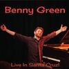 """Benny Green - """"Live in Santa Cruz"""""""