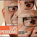 """Luis Perdomo - """"Twenty-two"""""""