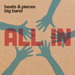 """Beats and Pieces Big Band - """"All In"""""""