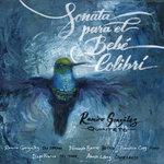 """Ramiro Gonzalez - """"Sonata para el Bebe Colibri"""""""