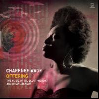 """Charenee Wade - """"Offering"""""""
