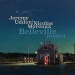 """Jeremy Udden Nicolas Moreaux - """"Belleville Project"""""""