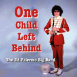 Ed Palermo Big Band - One Child Left Behind