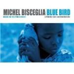 """Michel Bisceglia - """"Blue Bird"""""""