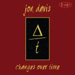 "Jon Davis - ""Changes Over Time"""