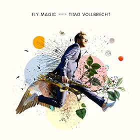 "Timo Vollbrecht - ""Fly Magic"""