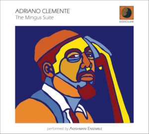 "Adriano Clemente - ""The Mingus Suite"""