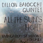 "Dillon Baiocchi - ""All the Sun's Light"""