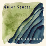 "Sound Underground - ""Quiet Spaces"""