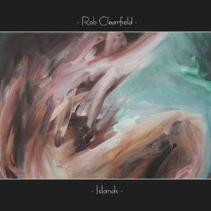 "Rob Clearfield - ""Islands"""