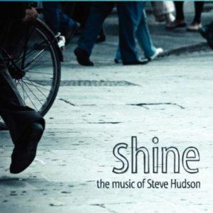 """Steve Hudson - """"Shine"""""""