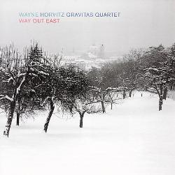 "Wayne Horvitz - ""Way Out East"""