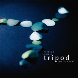 "Patrick Dunst Tripod - ""Encounters"""