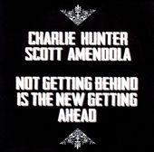 "Charlie Hunter-Scott Amendola - ""Not Getting Behind"""