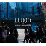 "Flu(o) - ""Encore Remuants"""