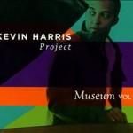 "Kevin Harris - ""Museum Vol. 1"""