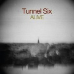 "Tunnel Six - ""Alive"""