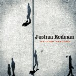 "Joshua Redman - ""Walking Shadows"""