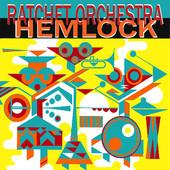 "Ratchet Orchestra - ""Hemlock"""