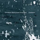 "Christian Wallumrod - ""Outstairs"""
