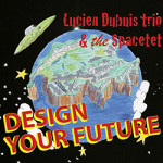 "Lucien Dubuis - ""Design Your Future"""