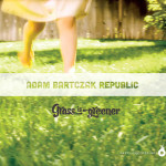 "Adam Bartczak Republic - ""Grass is Greener"""