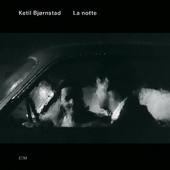"""Ketil Bjornstad - """"La Notte"""""""